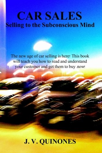 Car Sales: Selling to the Subconscious Mind by CreateSpace Independent Publishing Platform