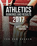 Athletics rankings and results 2017: in historical perspective (Rankings and Results per Year)