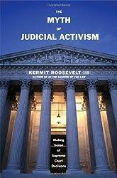 The Myth of Judicial Activism: Making Sense of Supreme Court Decisions