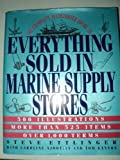 The Complete Illustrated Guide to Everything Sold in Marine Supply Stores, Steve R. Ettlinger, 0688133002