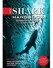The Shark Handbook: Third Edition: The Essential Guide for Understanding the Sharks of the World (Shark Week Author, Ocean Biology Books, Great White Shark, Aquatic History, Science and Nature Books, Gifts for Shark Fans)