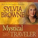 Mystical Traveler   Sylvia Browne