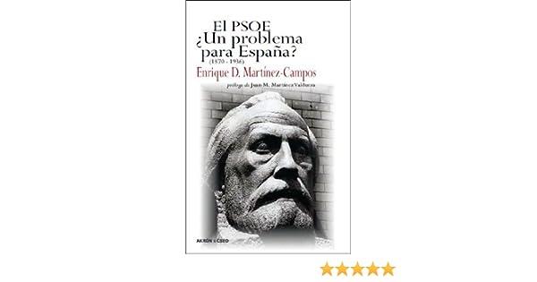 El PSOE, ¿Un Problema Para España?: Amazon.es: Domínguez Martínez Campos, Enrique: Libros en idiomas extranjeros