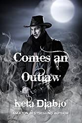 Comes An Outlaw (Western Romance)