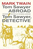 img - for Tom Sawyer Abroad / Tom Sawyer, Detective (Mark Twain Library) book / textbook / text book