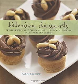 Bite-Size Desserts: Creating Mini Sweet Treats, from Cupcakes to Cobblers to Custards