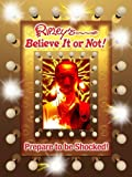 Ripley's Believe It Or Not! Prepare To Be Shocked