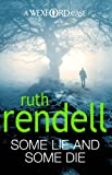 Front cover for the book Some Lie and Some Die by Ruth Rendell