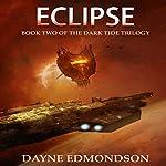 Eclipse: Book Two of the Dark Tide Trilogy | Dayne Edmondson
