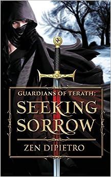 Guardians of Terath: Seeking Sorrow by Zen Dipietro (2015-12-09)