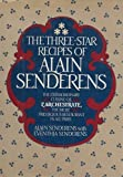 The Three-Star Recipes of Alain Senderens: The Extraordinary Cuision of L'Archestrate, The Most Prestigious Restaurant in All of Paris by Alain Senderens (1982-08-01)