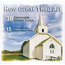 How Great Thou Art - 30 Memorable Gospel Songs - 15 Of America's Most Popular Gospel Artists 2-CD Set