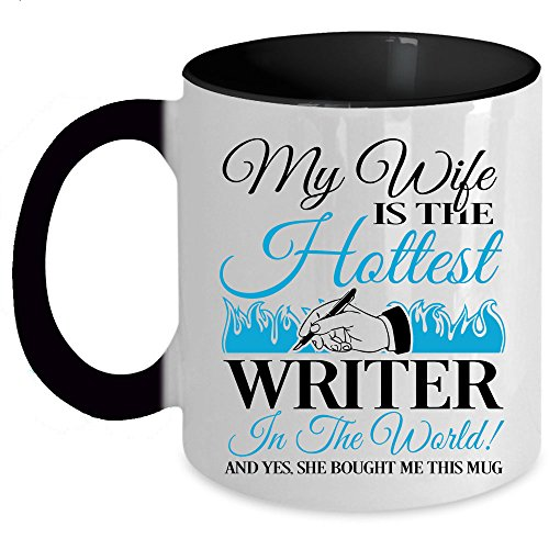 Cute Gift For Writers Coffee Mug, My Wife Is The Hottest Writer In the World Accent Mug (Accent Mug - Black) ()