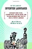 In the Land of Invented Languages, Arika Okrent, 0385527888
