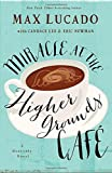 Miracle at the Higher Grounds Cafe by Lucado, Max (2015) Hardcover