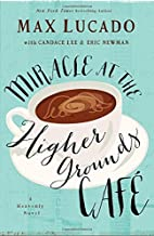 Miracle at the Higher Grounds Cafe by…