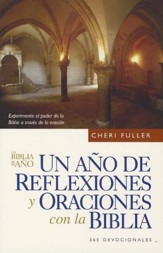 Un Ano de Reflexiones y Oraciones Con la Biblia = One Year Book of Praying Through the Bible (Spanish Edition)