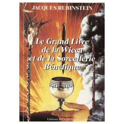 Le Grand Livre De La Wicca Et De La Sorcellerie Bénéfique