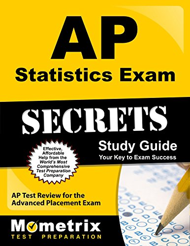 AP Statistics Exam Secrets Study Guide: AP Test Review for the Advanced Placement Exam