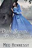 Dark Secrets, Deep Bayous (Secrets of the Bayous)