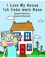 I Love My House - Ich liebe mein Haus: English - German / Englisch - Deutsch - Dual Language (Bilingual Books for Kids) (German Edition)