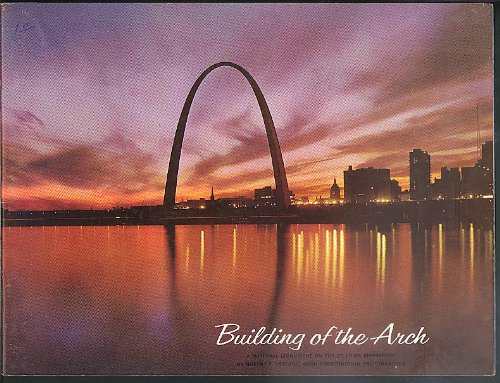 Jeffersons Arch - Building the St Louis Jefferson Memorial Arch brochure 1967