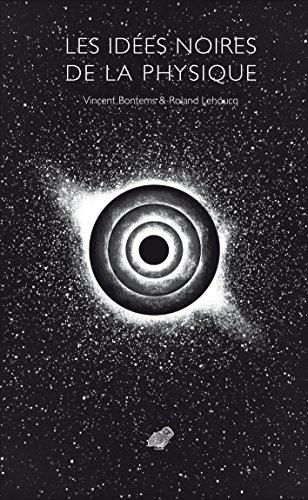 Les Idées noires de la physique (French Edition)