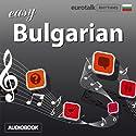 Rhythms Easy Bulgarian Audiobook by  EuroTalk Ltd Narrated by Jamie Stuart