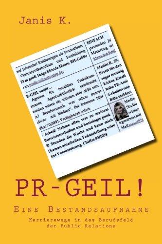 Download PR-GEIL! Eine Bestandsaufnahme.: Karrierewege in das Berufsfeld der Public Relations (German Edition) ebook