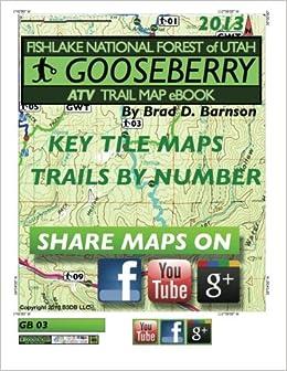 Gooseberry ATV Trail Map Book: Mr Brad D. Barnson ...