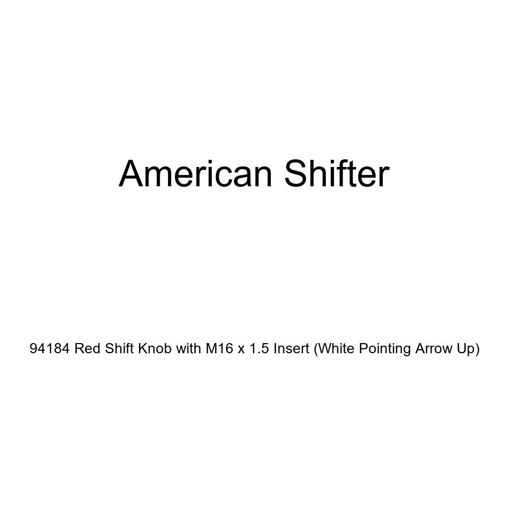American Shifter 94184 Red Shift Knob with M16 x 1.5 Insert White Pointing Arrow Up
