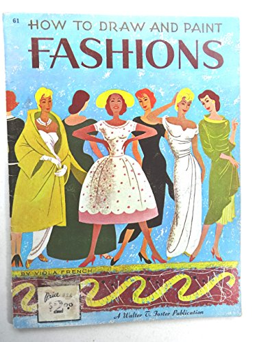 How to Draw and Paint Fashions - Walter Foster How to Draw Art Book # 61