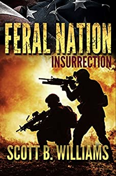 Feral Nation - Insurrection (Feral Nation Series Book 2) by [Williams, Scott B.]