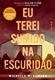 Eu terei sumido na escuridão (Portuguese Edition)