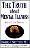 The Truth about Mental Illness, Charles Whitfield, 075730107X