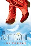 The Sweet Dead Life (A Sweet Dead Life Novel)