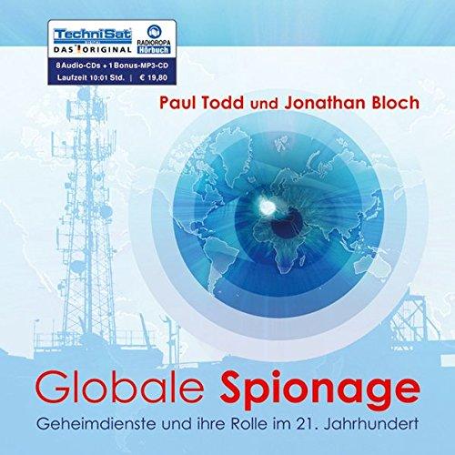 Globale Spionage . Geheimdienste und ihre Rolle im 21. Jahrhundert