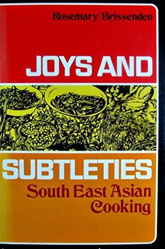 Image for Joys and subtleties;: South East Asian cooking by Rosemary Brissenden (1971-05-03)