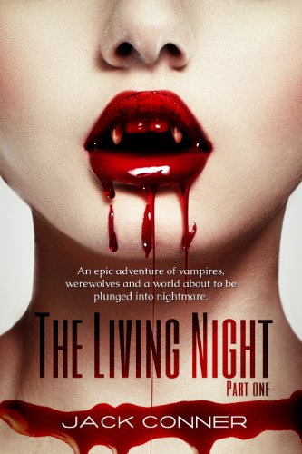 The Living Night: Part One of an Epic Dark Fantasy, Horror and Vampire Series (Vampire Thriller Book 1)
