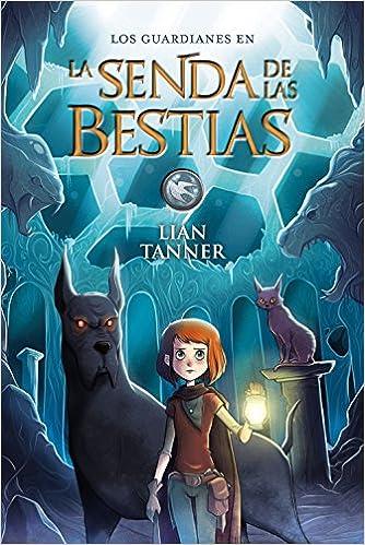 La Senda de las Bestias: Los guardianes, libro III ...