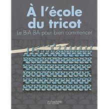 À L'ÉCOLE DU TRICOT : LE B-A BA POUR BIEN COMMENCER