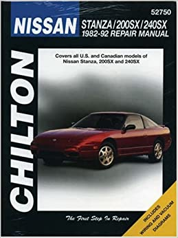 Nissan Stanza, 200SX, and 240SX, 1982-92 (Chilton Total Car Care Series Manuals)