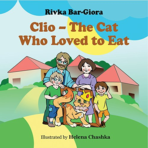 Children's book: Clio - The Cat That Loved to Eat (Fun Rhyming Bedtime Story for kids 4-8, animals adventures story: cats)