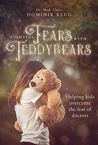 - FIGHTING FEARS WITH  TEDDY BEARS: Helping kids overcome the fear of doctors