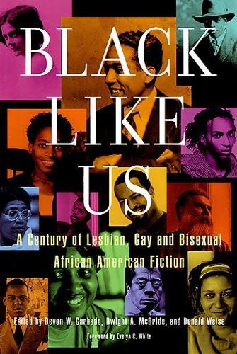 Search : Black Like Us: A Century of Lesbian, Gay, and Bisexual African American Fiction