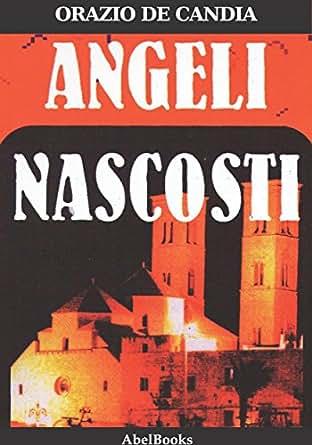 Amazon.com: Angeli Nascosti (Italian Edition) eBook: Orazio de Candia