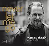 Never Let Me Go by Thomas Chapin (2012-11-26)