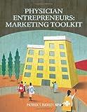 Physician Entrepreneurs: Marketing Toolkit