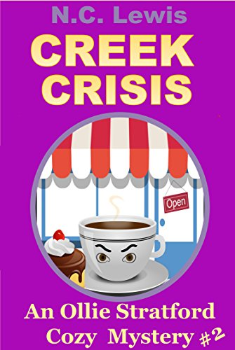 Creek Crisis (An Ollie Stratford Cozy Mystery Book 2)