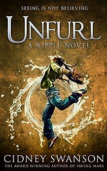 Unfurl (Ripple Series Book 3) by [Swanson, Cidney]